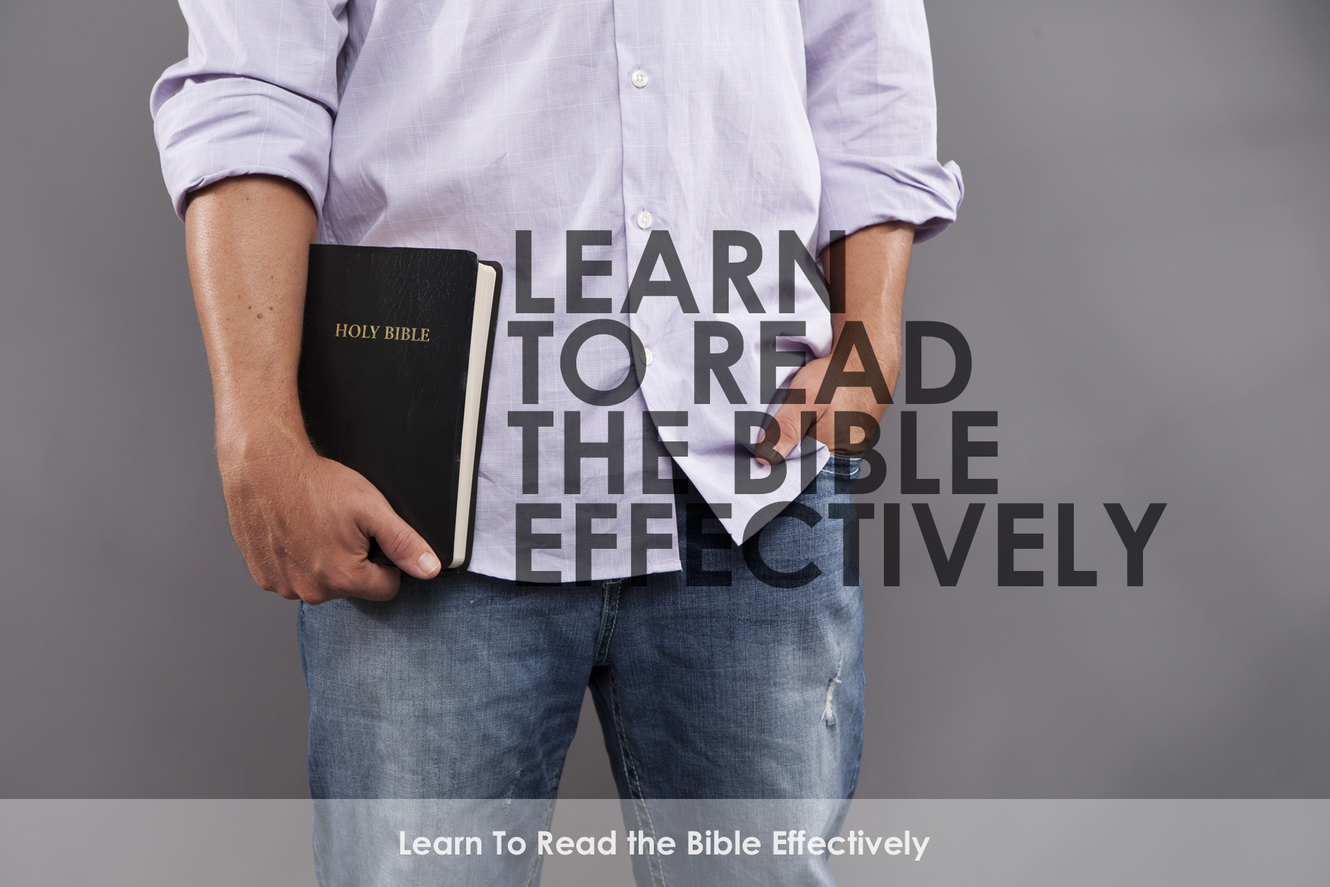 Learn To Read The Bible Effectively Seminar Course  Free